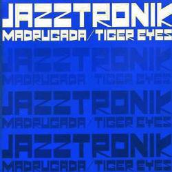JAZZTRONIK / MADRUGADA / TIGER EYES Single, Maxi / M-2 TIGER EYES / M-3 MADRUGADA / M-4 VERDADES