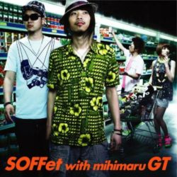SOFFet with mihimaru GT / スキナツ Single, Maxi / M-1 SOFFet with mihimaru GT / M-3 Radio Edit / M-4 Instrumental