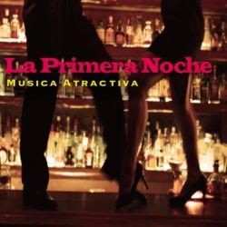 MUSICA ATRACTIVA / La Primera Noche