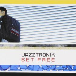 JAZZTRONIK / SET FREE / M-1 Livin' High Part1 / M-2 Livin' High Part2 / M-3 / Future Talk / M-5 Walking Blue / M-7 Set Free / M-8 Muddy Muddy / M-11 Froro / M-13 Andromeda