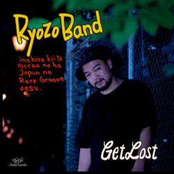 Ryozo Band / Get Lost